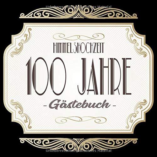 Himmelshochzeit Gästebuch 100 Jahre: Himmelshochzeit 100 Jahre Gästebuch zum Hochzeitstag nach 100...