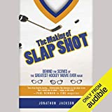 The Making of Slap Shot: Behind the Scenes of the Greatest Hockey Movie Ever Made