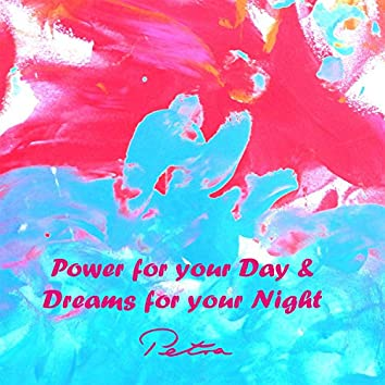 Power for your Day & Dreams for your Night