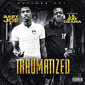 Traumatized (feat. Lil Zay Osama)
