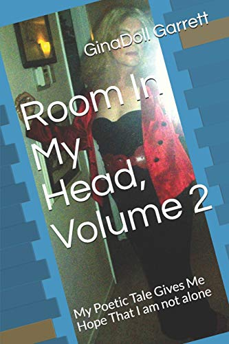 Room In My Head, Volume 2: My Poetic Tale Gives Me Hope That I am not alone