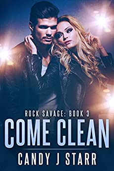 Come Clean (Rock Savage Book 3) by [Candy J Starr]