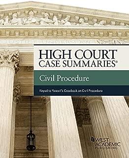 High Court Cases Summaries on Civil Procedure (Keyed to Yeazell) (High Court Case Summaries)