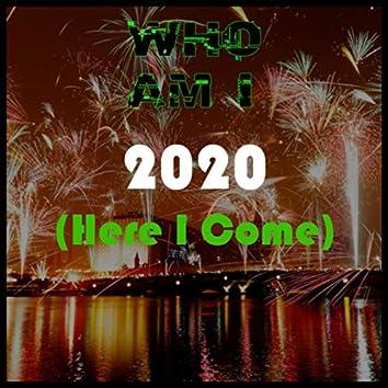 2020 (Here I Come)