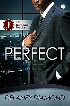 Perfect (Johnson Family Book 2) by [Delaney Diamond]
