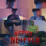 Netfvck (feat. Epson, Punyarb, Zentyarb) [Explicit]