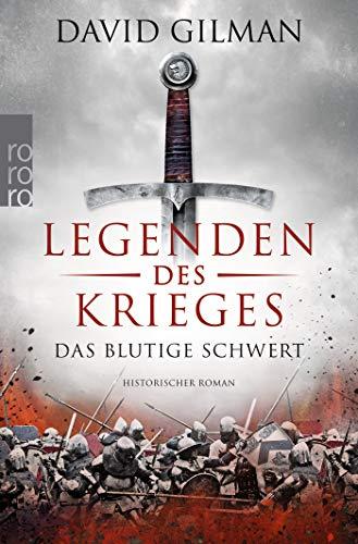 Legenden des Krieges: Das blutige Schwert: Historischer Roman (Thomas Blackstone, Band 1)