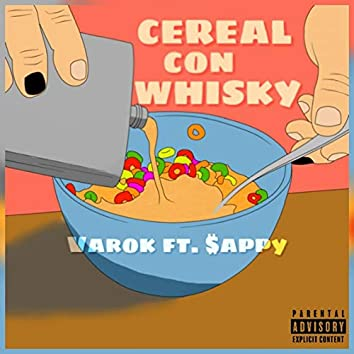 Cereal con Whisky (feat. $appy)