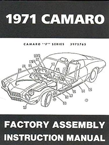 THE ABSOLUTE BEST 1971 CHEVY CAMARO FACTORY ASSEMBLY INSTRUCTION MANUAL INCLUDES: Standard Camaro, Coupe, Z/28, Rally Sport, RS, Super Sport, SS, LT, Convertible. CHEVROLET 71