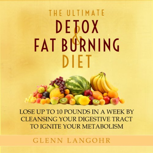 The Ultimate Detox and Fat Burning Diet audiobook cover art
