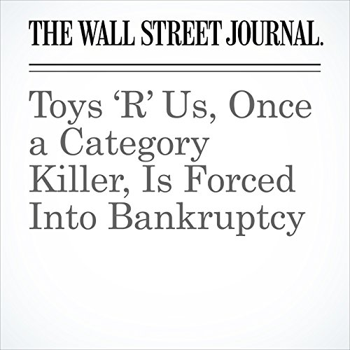 Toys 'R' Us, Once a Category Killer, Is Forced Into Bankruptcy copertina