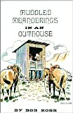 Muddled Meanderings in an Outhouse