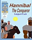 Hannibal the Conqueror: Saguntum (Volume 1)