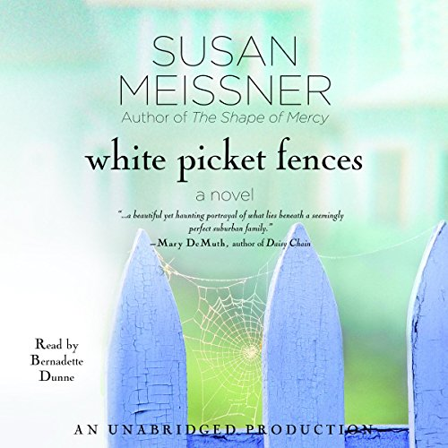 White Picket Fences Audiobook By Susan Meissner cover art