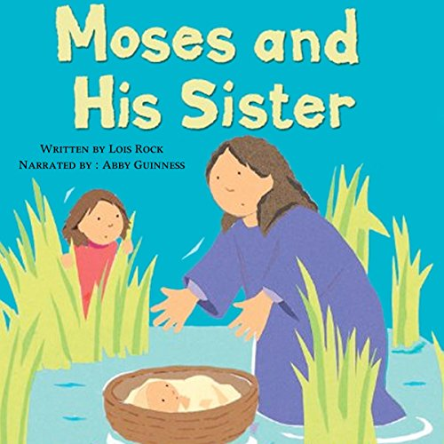 Moses and His Sister Audiobook By Lois Rock cover art