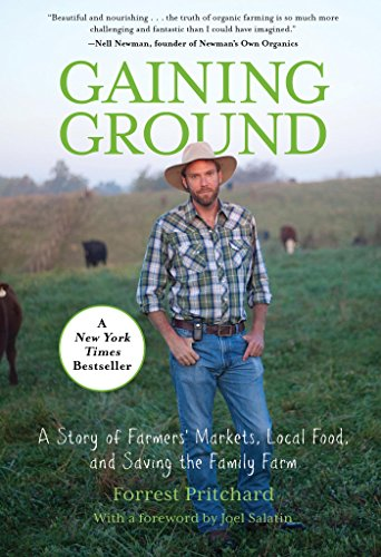 Gaining Ground: A Story of Farmers' Markets, Local Food, and Saving the Family Farm by [Forrest Pritchard, Joel Salatin]