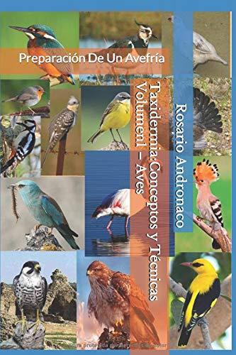 Taxidermia:Conceptos y Técnicas Volumen1 – Aves: Preparación De Un Avefría