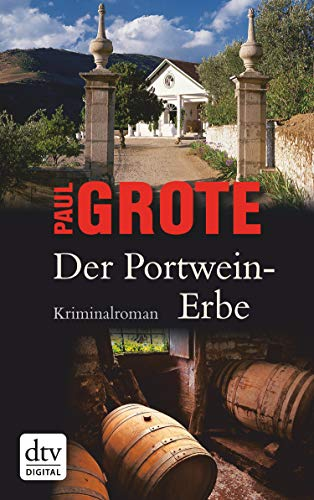 Der Portwein-Erbe: Kriminalroman (Europäische-Weinkrimi-Reihe)