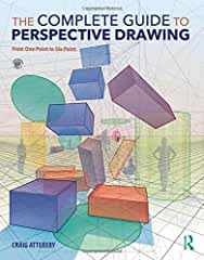 The Complete Guide to Perspective Drawing: From One-Point to Six-Point from Routledge