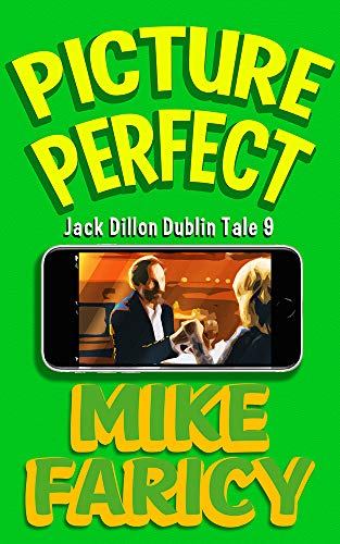 Picture Perfect (Jack Dillon Dublin Tales Book 9) by [MIke Faricy]