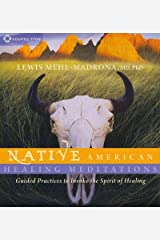 (Native American Healing Meditations: Guided Practices to Invoke the Spirit of Healing) By Mehl-Madrona, Lewis (Author) compact disc on (06 , 2011) CD-Rom