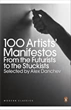By Author 100 Artists' Manifestos From the Futurists to the Stuckists
