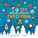 I Spy With My Little Eye Christmas Book For Kids Ages 2-5: A Fun Learn Activity & Guessing A-Z Game for Kids, Preschoolers & Toddlers, Best Christmas Gift! (English Edition)