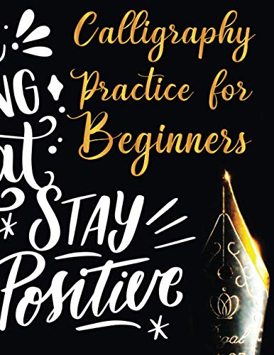 calligraphy practice for beginners: Handwriting Workbook / Calligraphy Paper for Beginners : Modern Calligraphy Practice Sheets