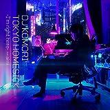TOKYO HOMESICK -I'm right here- (feat. aimi) / DJ KOMORI