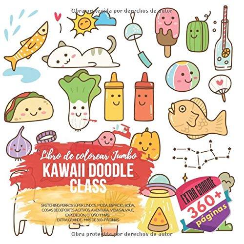 Kawaii Doodle Class. Libro de colorear Jumbo: Sketching Perros súper lindos, Moda,...