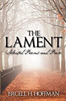 The Lament: Selected Poems and Prose