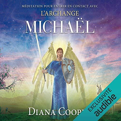 Méditation pour entrer en contact avec l'archange Michaël audiobook cover art