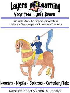 Layers of Learning Year Two Unit Seven: Normans, Nigeria, Skeletons, Canterbury Tales