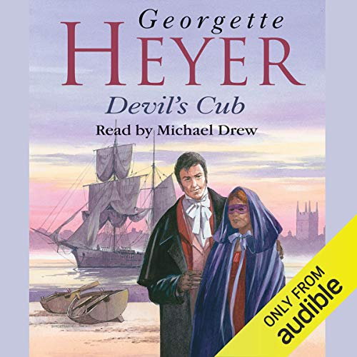 Devil's Cub                   By:                                                                                                                                 Georgette Heyer                               Narrated by:                                                                                                                                 Michael Drew                      Length: 9 hrs and 30 mins     854 ratings     Overall 4.5