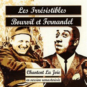 Les Irrésistibles Bourvil et Fernandel Chantent la Joie