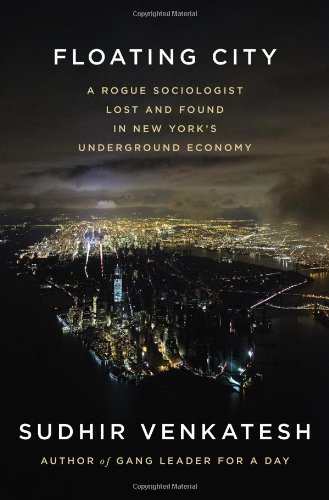 Image of Floating City: A Rogue Sociologist Lost and Found in New York's Underground Economy
