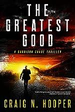 The Greatest Good (Garrison Chase Thriller Book 1)