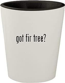 got fir tree? - White Outer & Black Inner Ceramic 1.5oz Shot Glass