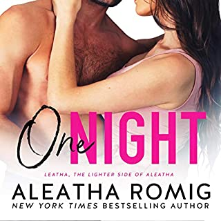 One Night                   Written by:                                                                                                                                 Aleatha Romig                               Narrated by:                                                                                                                                 Brian Pallino,                                                                                        Samantha Prescott                      Length: 5 hrs and 29 mins     1 rating     Overall 5.0