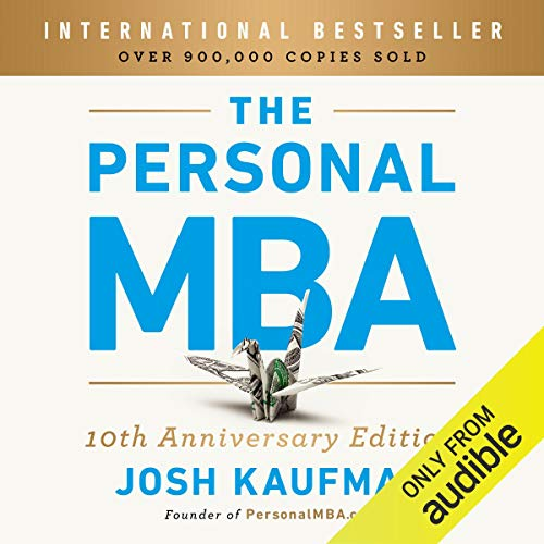 The Personal MBA: Master the Art of Business Audiobook By Josh Kaufman cover art