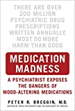 Medication Madness: A Psychiatrist Exposes the Dangers of Mood-Altering Medications (English Edition)