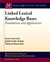 Linked Lexical Knowledge Bases: Foundations and Applications (Synthesis Lectures on Human Language Technologies)