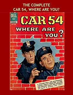 The Complete Car 54, Where Are You?: Classic TV Comedy Comics -- All Stories - No Ads - The Complete Seven-Issue Series