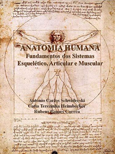 ANATOMIA HUMANA:: Fundamentos dos Sistemas Esquelético, Articular e Muscular