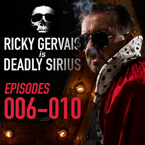 Ricky Gervais Is Deadly Sirius: Episodes 6-10 audiobook cover art