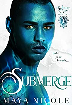 Submerge: A Paranormal Reverse Harem Romance (Salinity Cove Book 2) by [Maya Nicole, Moonstruck Cover Design]