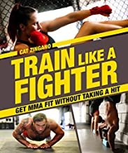 Train Like a Fighter: Get MMA Fit Without Taking a Hit