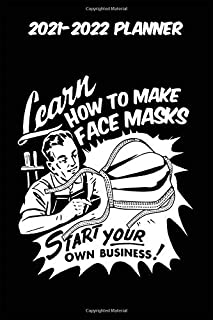 2021-2022 Planner - Learn How To Make Face Masks Start Your Own Business: Vintage Retro Face Mask themed old styled black ...