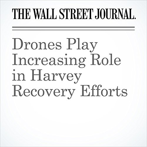 Drones Play Increasing Role in Harvey Recovery Efforts copertina