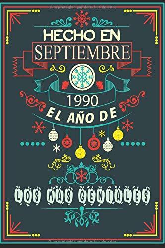 Hecho En Septiembre 1990 El Año De Los Más Geniales: feliz cumpleaños 30 años | regalos originales 30 años | los mejores regalos de cumpleaños para ... - padres | cuaderno | | Regalo Para 30 Año